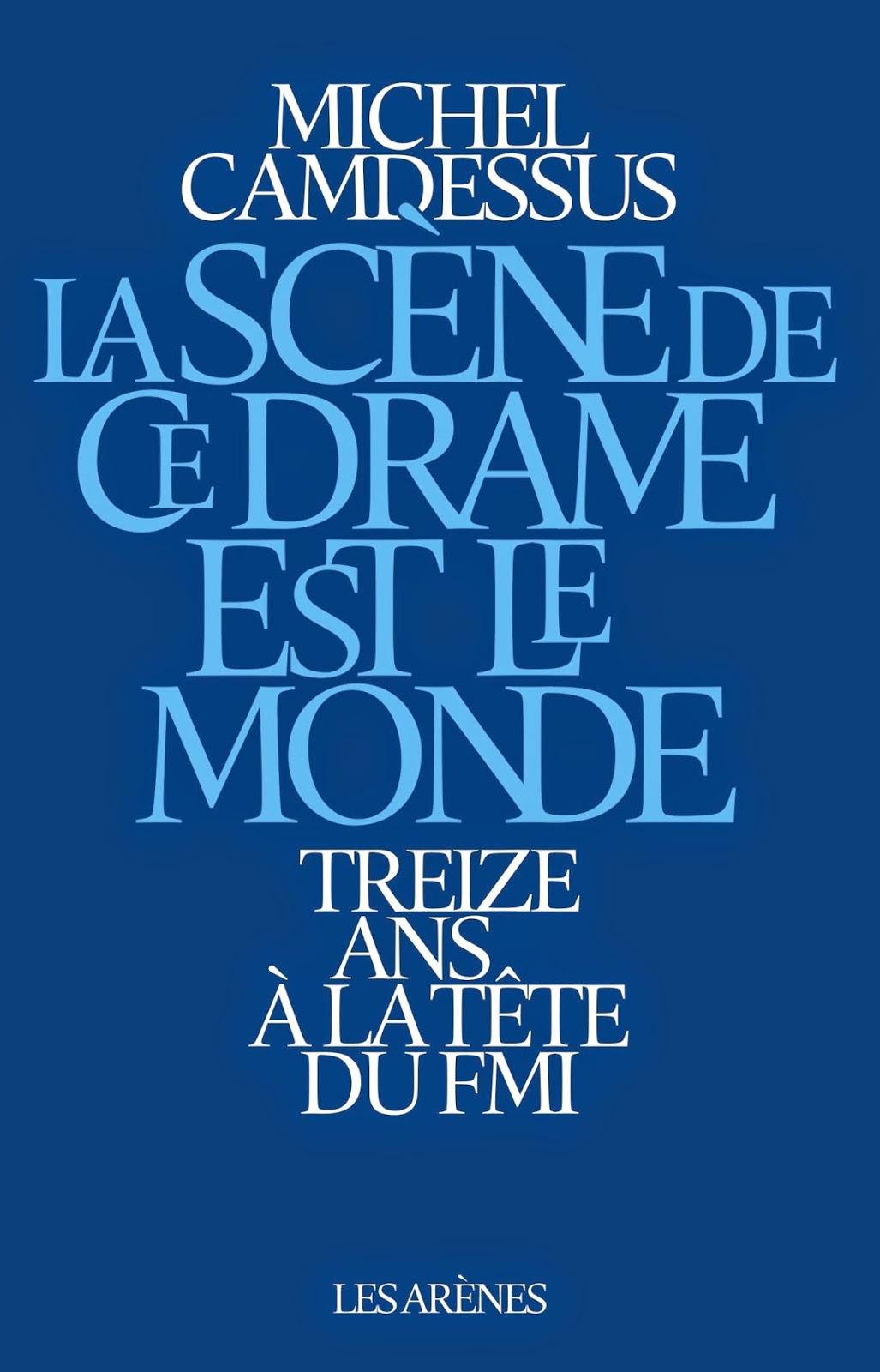 michel-camdessus-la-scene-de-ce-drame-est-le-monde-_-treize-ans-a-la-tete-du-fmi-les-arenes