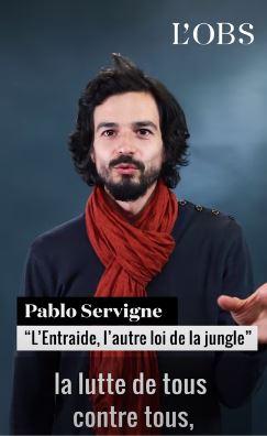 Pablo Servigne l'entraide l'autre loi de la jungle